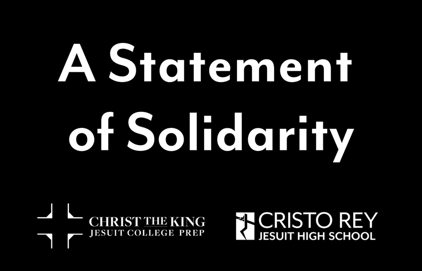 Statement of Solidarity from Cristo Rey Jesuit and Christ the King